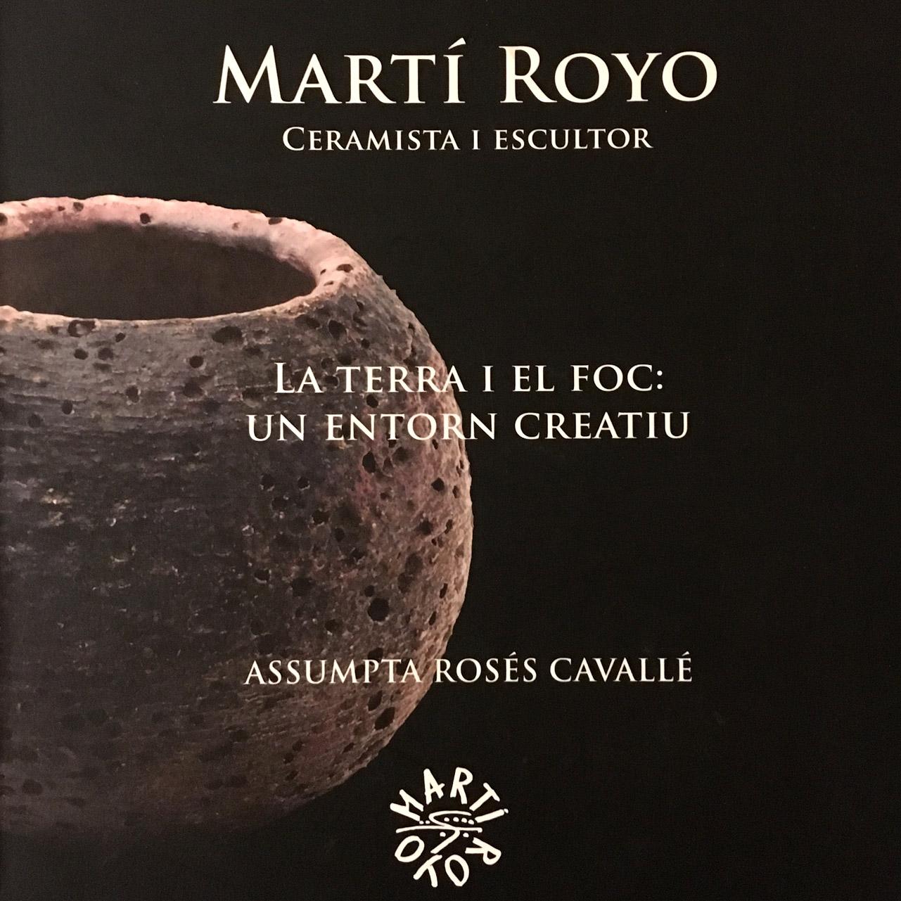LA TERRA I EL FOC: entorn creatiu de MARTÍ ROYO