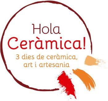 Hola Ceràmica! Esdeveniment Internacional Dedicat A La Difusió I La Promoció De La Ceràmica