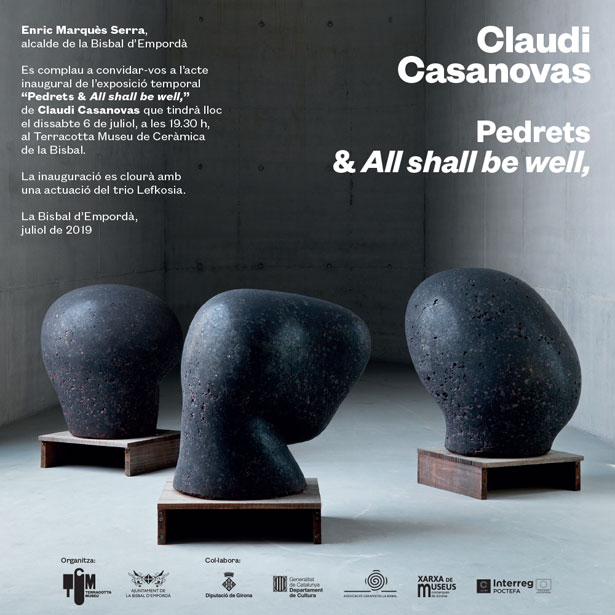 Claudi Casanovas. Pedrets & All Shall Be Well,