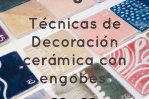 CURS DE TÈCNIQUES DE DECORACIÓ CERÀMICA AMB ENGALBES