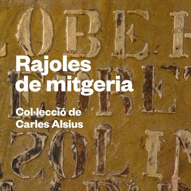 Exposició Temporal 'Rajoles De Mitgeria. Col·lecció De Carles Alsius'