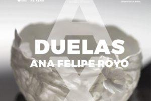"""""""Duelas"""" D'Ana Felipe Royo"""
