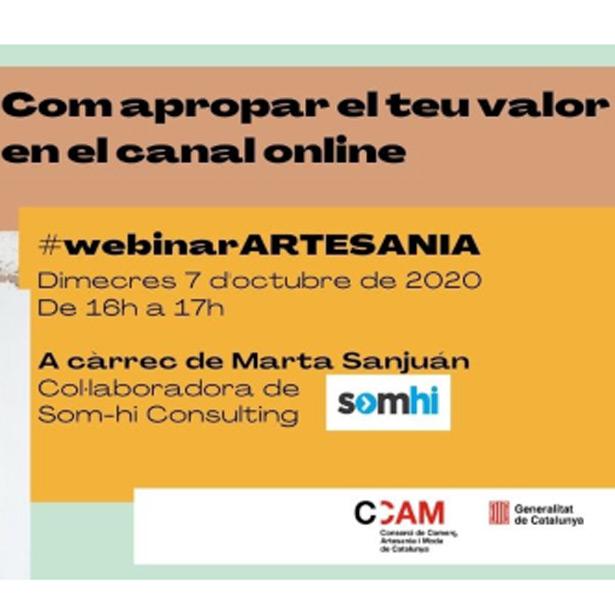 #webinarARTESANIA. Com Apropar El Teu Valor En El Canal Online