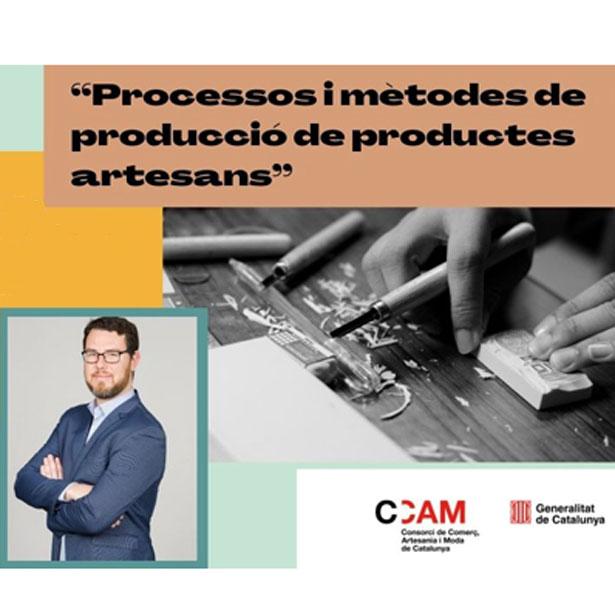 #webinarARTESANIA. Processos I Mètodes De Producció De Productes Artesans