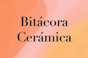 Bitácora Cerámica