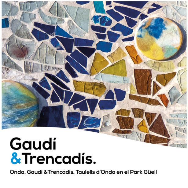 """Onda, Gaudí & Trencadís"""